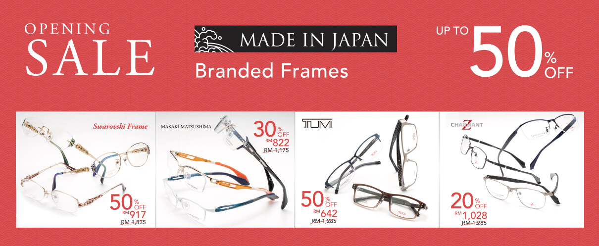 OPENING SALE MADE IN JAPAN Branded Frames UP TO 50% OFF